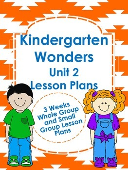 Kindergarten Wonders Unit 2 Lesson Plans