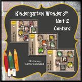 Kindergarten Wonders™ Unit 2 Weeks 1 - 3 Literacy Centers