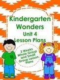 Kindergarten Wonders Unit 4 Lesson Plans