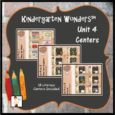 Kindergarten Wonders™ Unit 4 Weeks 1 - 3 Literacy Centers