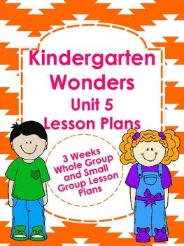 Kindergarten Wonders Unit 5 Lesson Plans