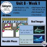Kindergarten ELA Slides (aligned with Wonders Unit 8 Week 1)