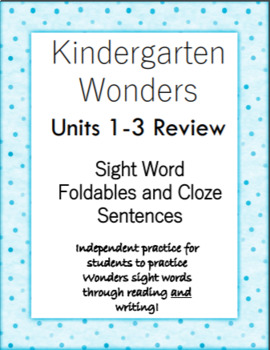 Kindergarten Wonders Units 1-3: Sight Word Foldables and Cloze Sentences