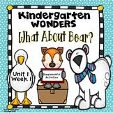 Kindergarten Wonders What About Bear? Unit 1 Week 1