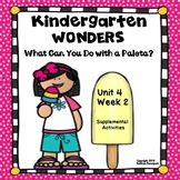 Kindergarten Wonders What Can You Do With a Paleta Unit 4 Week 2