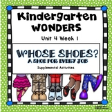 Kindergarten Wonders Whose Shoes Unit 4 Week 1
