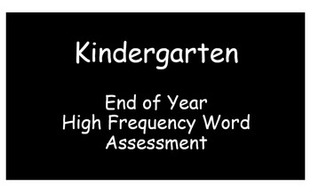 Kindergarten Word Assessment PowerPoint End of Year