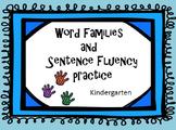 Kindergarten Word Families and Sentence Fluency