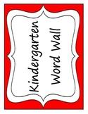 Kindergarten Word Wall or Alphabet Labels