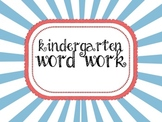 Kindergarten Word Work- Traditional Print