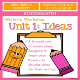 Kindergarten Writer's Workshop Unit 1: Ideas