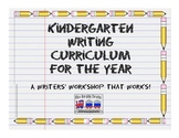 Kindergarten Writer's Workshop Curriculum - ALL YEAR!