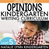 Kindergarten Writers Workshop: Opinion Writing and Persuasive Writing Unit