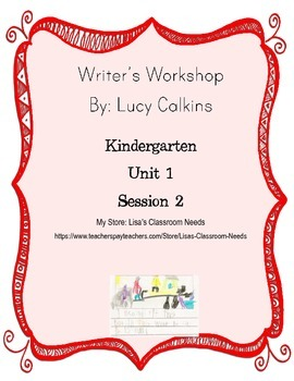 Kindergarten Writer's Workshop Unit 1 Session 1 overview!