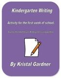 Kindergarten Writing - 1st week of school