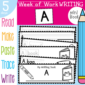 Kindergarten Writing Book - A - 5 Day Book - Back to School