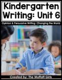 Kindergarten Writing Curriculum: Opinion and Persuasive Writing