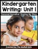 Kindergarten Writing Curriculum: Personal Narrative