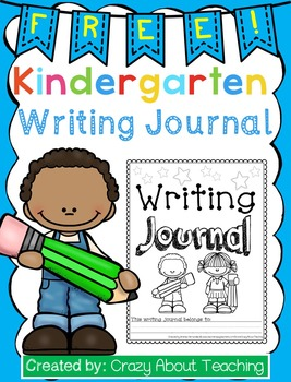 Kindergarten Writing Journal FREEBIE!