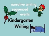 Kindergarten Writing Narrative Sequenced Events Common Core Based (printable)