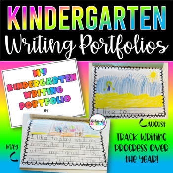 Kindergarten Writing Portfolio - Progress Monitoring Prompts for the YEAR