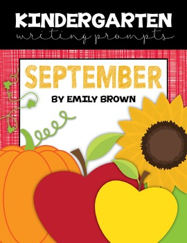 Kindergarten Writing Prompts: September *Notebook OR SmartBoard Versions!*