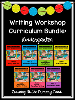 Kindergarten Writing Workshop Curriculum Bundle