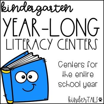 Kindergarten Year Long Literacy Centers