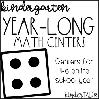 Kindergarten Year Long Math Centers