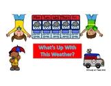 Kindergarten (ZERO PREP) What's Up With the Weather?