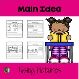 Kindergarten and 1st Grade: Main Idea Using Pictures