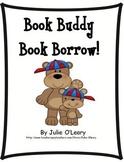 Kindergarten and First Grade- Book Borrow and Book Buddy Reading Log