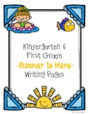 Kindergarten and First Grade Summer is Here Writing Pages