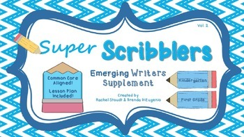 Kindergarten and First Grade Writing – Super Scribblers!  Volume 2