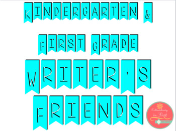 Kindergarten and First grade writers friends