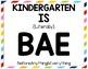Kindergarten is BAE Poster FREEBIE