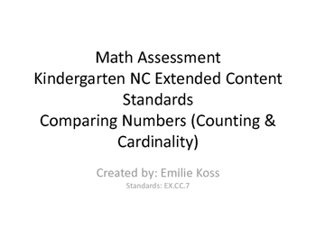 Kindergarten math assessment- Comparing Numbers NC Extended Standards