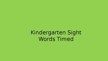 Kindergarten timed sight word list (editable)