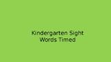 Kindergarten timed sight word list (editable)