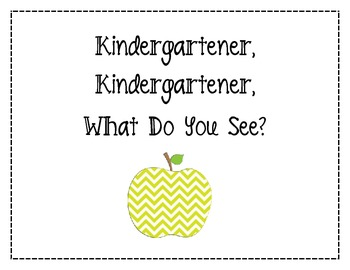 Kindergartener, Kindergartener What Do You See?