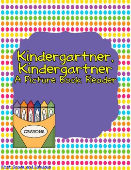 Kindergartner, Kindergartner--A Picture Book Reader