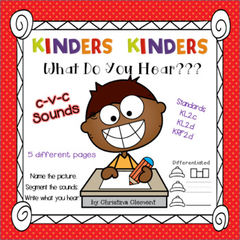 Kinders Kinders What do You Hear? c-v-c words