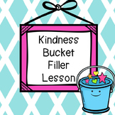 Kindness Bucket Filler Lesson: Have You Filled a Bucket Today?