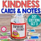 Kindness Cards and Kindness Notes   Kindness Dots SET 3