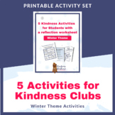Kindness Club activities for school and home with Winter Theme