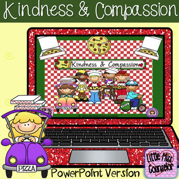 Kindness & Compassion Kindness Activities PowerPoint Version