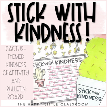 Kindness Craft, Writing Activity, and Bulletin Board (cactus theme)