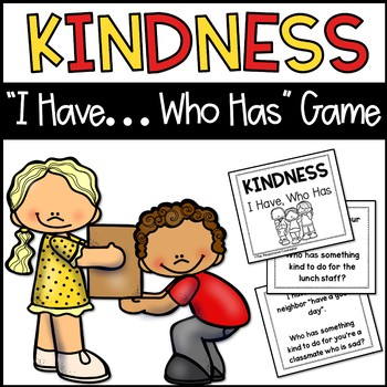 """Kindness """"I Have, Who Has"""" Activity Cards"""