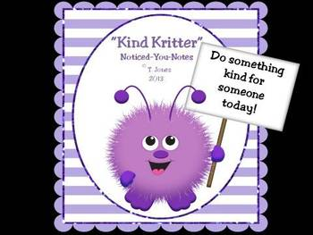 Kindness Kritters Noticed-You-Notes  -  Good Character Traits