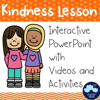Kindness Lesson (PowerPoint with Videos and Interactive Activity)